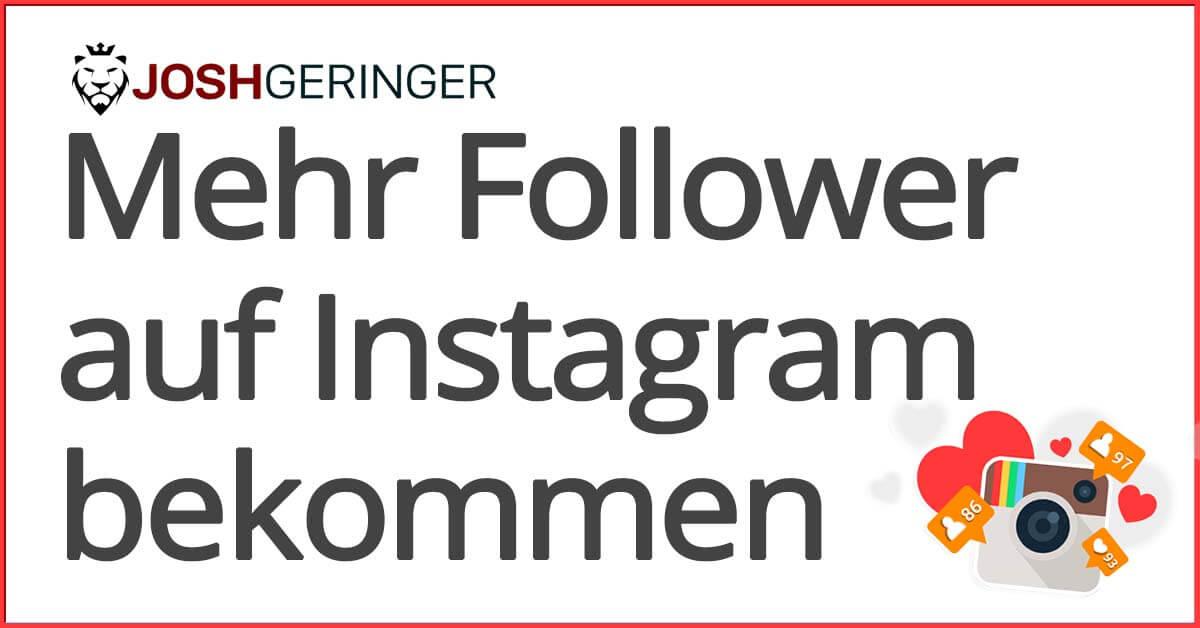 josh geringer mehr instagram follower bekommen