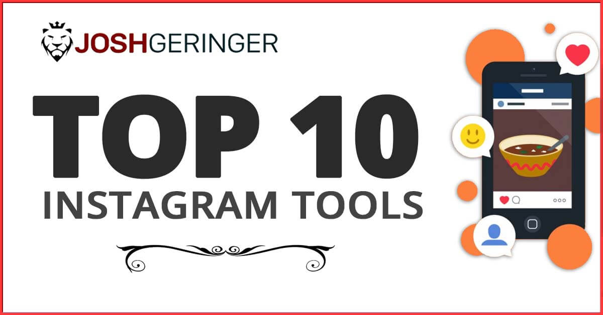 josh geringer top 10 instagram tools
